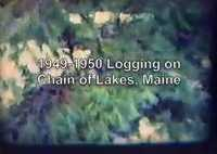 1950s video of logging on the Chain Lakes
